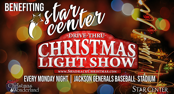Drive-Thru Christmas Light Show, Benefiting STAR Center, Every Monday Night, Jackson General Baseball Stadium, Shadracks Christmas Wonderland